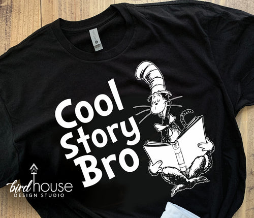 Cool Story Bro Shirt, The Cat in the Hat, Dr Seuss Day Tee, Pick 1 Color