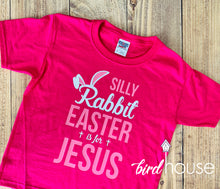 Load image into Gallery viewer, Silly Rabbit Easter is for Jesus, Religious, Funny Easter Sunday Shirt