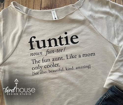 Funtie Definition, Aunt, Tia, Shirt, Personalized Gift, Auntie Like a Mom only cooler