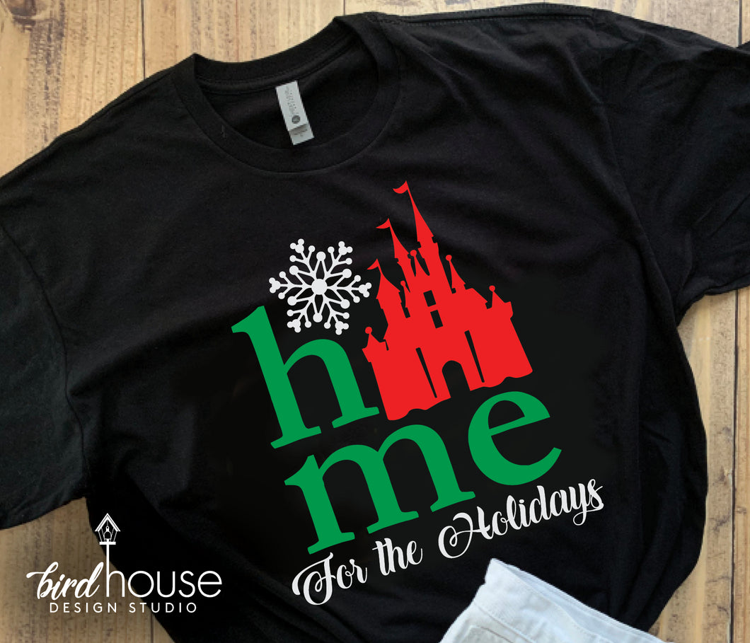 Home for the Holidays Disney Castle Shirt, Cute Pick Any Colors Glitter or Matte, Cute Disney World Christmas Group Matching Tees