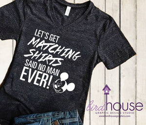 Let's Get Matching Shirts Said no man ever, Disney Food & Wine, Funny Group Shirt, Personalized, Any Color