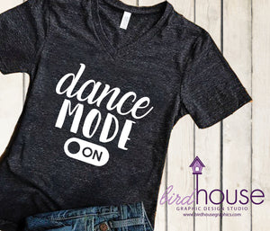 Dance Mode On Shirt, Cute Tees For Dancers, Any Color
