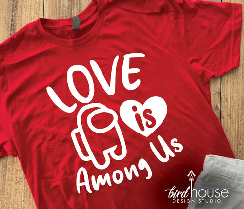 Love is Among Us Shirt, Cute Valentine's Day Tee Roblox Gamer