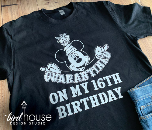 Quarantined on My Birthday Mickey Disney Shirt, Funny Celebrating Quarantined at Home Shirt