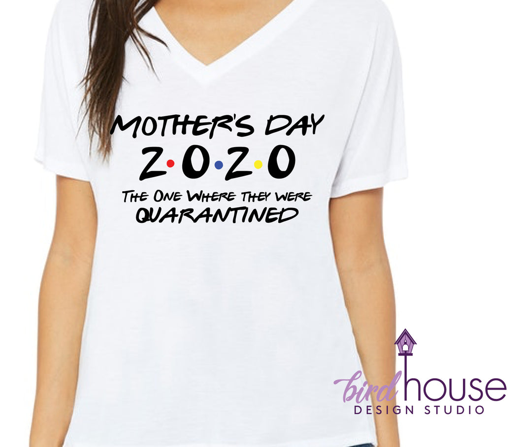 Mothers Day Friends Shirt, The one where they were quarantined