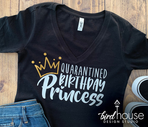 Quarantined Birthday Princess, Cute Celebrating at Home Shirt