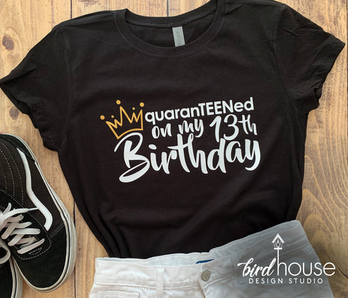QuaranTEENed on My 13th Birthday with Crown, Zoom Birthday, 13 Party, Funny Celebrating Quarantined at Home Shirt
