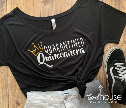 Quarantined Quinceanera, Cute Birthday Tee, Celebrating at Home Shirt, Zoom Party Funny Quaranteen