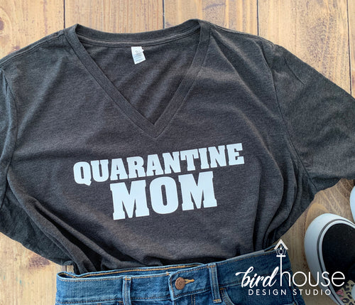 Quarantine Mom, Cute Personalized Shirt, any Color or Name Grandma, Mom, Mama
