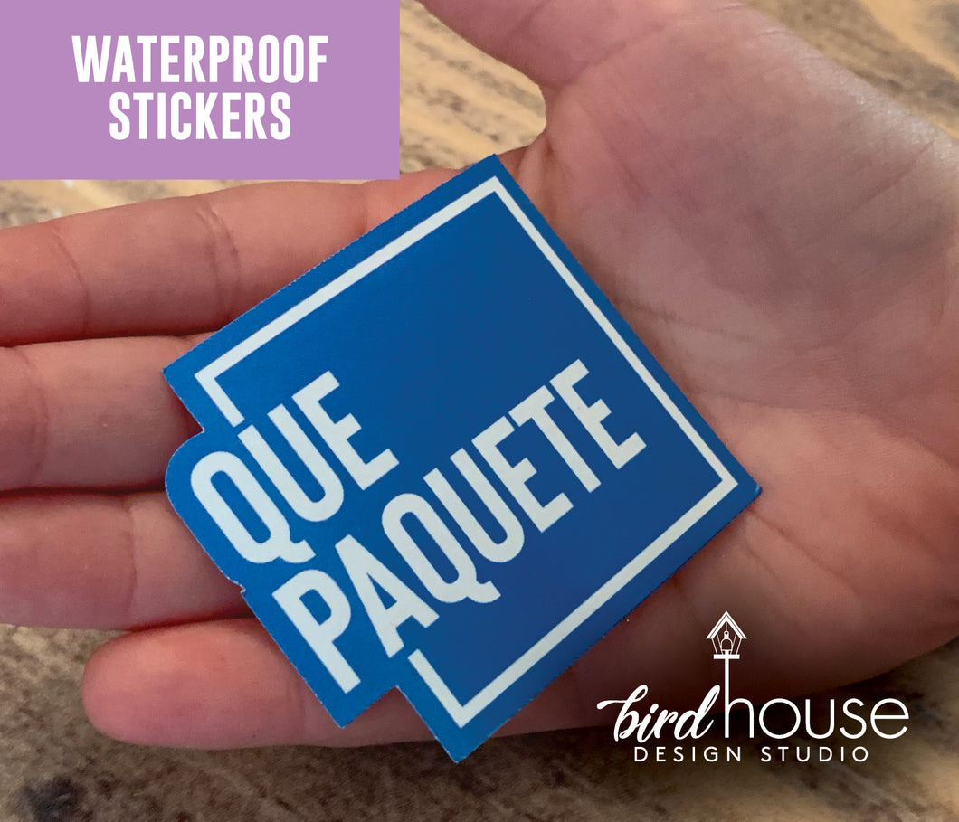 Que Paquete, Funny Spanish Waterproof Sticker, Water Bottles, Laptop
