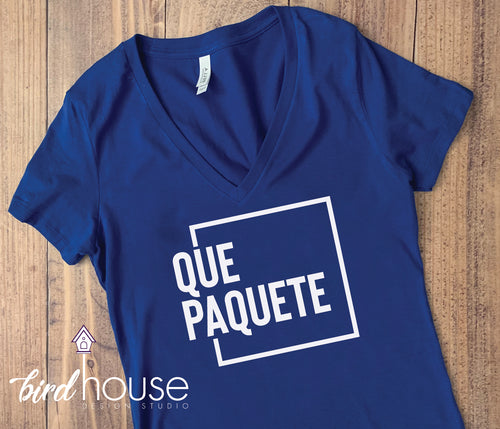 Que Paquete, Funny Shirt, Cuban Sayings, Custom shirts, Gifts for friends