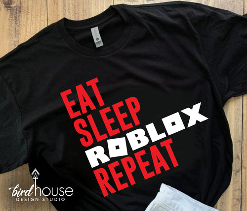 Eat Sleep Roblox Repeat, Funny Quarantined Kids Gamer Shirt, Custom Any Colors or style