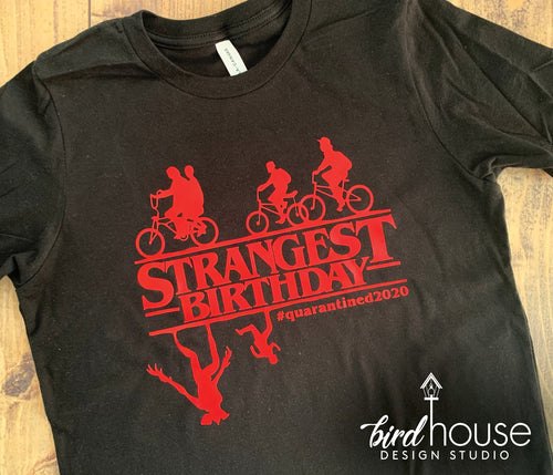 Stranger Things birthday Funny Shirt Quarantined Strangest Birthday Ever