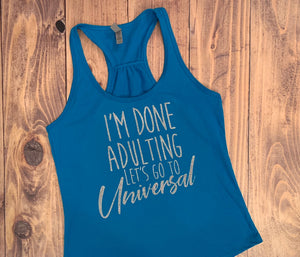 I'm Done Adulting Let's Go to Universal Studios, Vacation Shirt, Cute Matching Tees Glitter