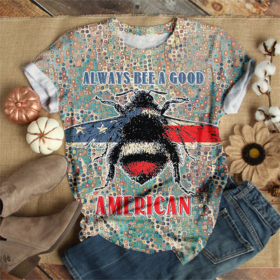 ALWAYS BEE A GOOD AMERICAN T-SHIRT