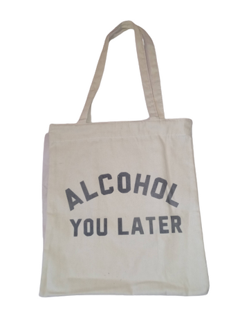 Alcohol You Later Tote