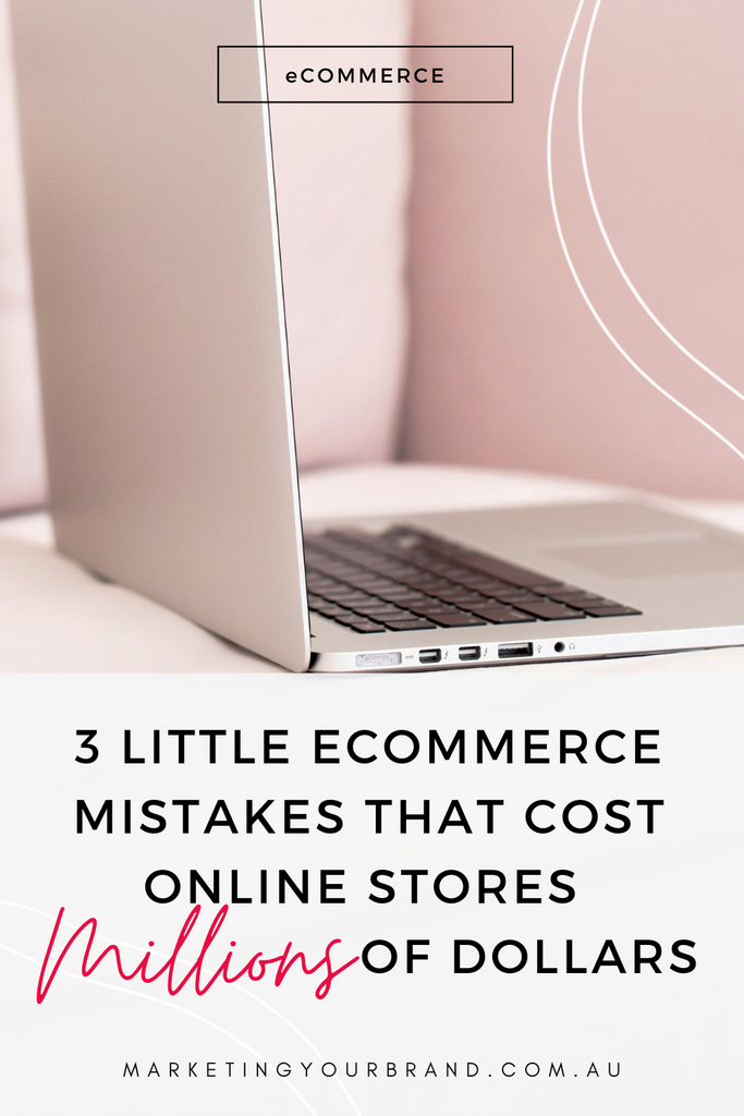 3 eCommerce mistakes that cost online stores millions of dollars