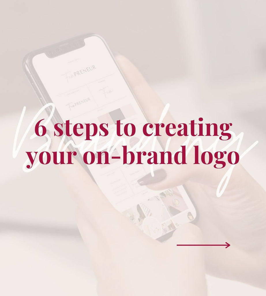 6 steps to creating your on-brand logo