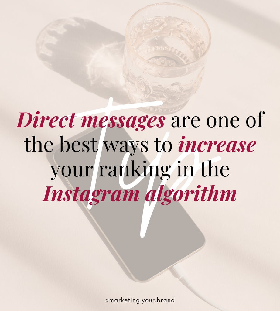 Direct messages are one of the best ways to increase your ranking in the instagram algorithm