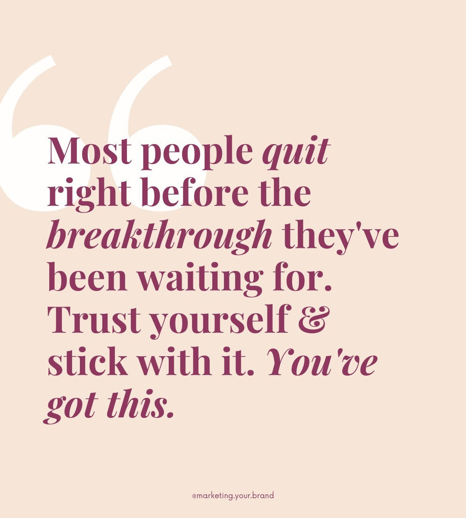 Most people quit right before the breakthrough they've been waiting for