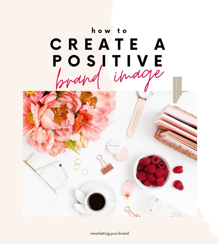 how to create a positive brand image