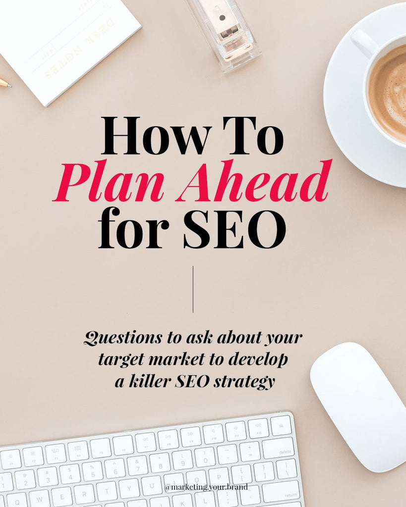 How to plan ahead for SEO?