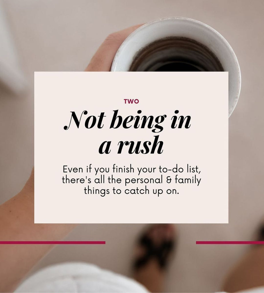 Not being in a rush