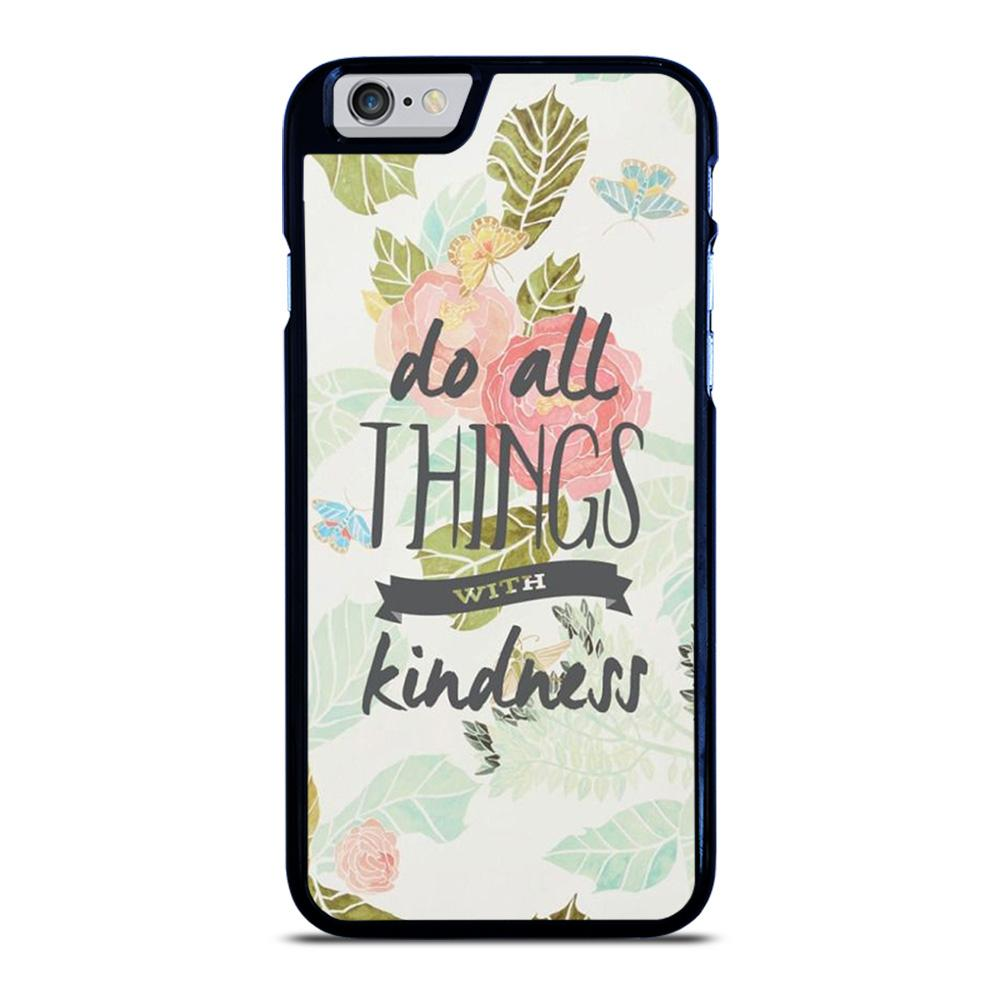 DO ALL THINGS WITH KINDNESS QUOTE iPhone 6 / 6S hoesje