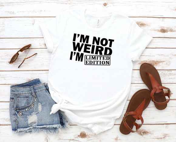 I'm Not Weird I'm Limited Edition Print Casual t-shirt