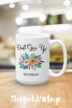 Load image into Gallery viewer, Don't Give Up Mug - Bible Quote Coffee Mug - JW Gift - Baptism Gift - JW Pioneer Gift - Pioneer School Gift - Inspirational Gift -Coffee Cup
