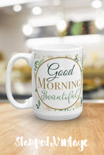 Load image into Gallery viewer, Good Morning Beautiful Coffee Mug, Inspirational Quote Ceramic Coffee Cup, Positive Message Mug, Coffee Lover Gift