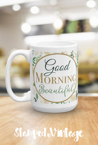 Good Morning Beautiful Coffee Mug, Inspirational Quote Ceramic Coffee Cup, Positive Message Mug, Coffee Lover Gift