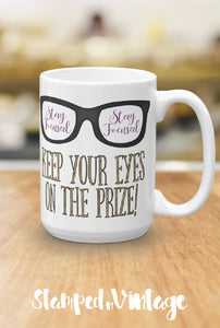 Stay Focused Keep Your Eyes on The Prize Coffee Mug JW Gift Inspirational Tea Cup Pioneer School Gift Motivational Encouraging JW Quote