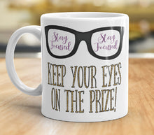 Load image into Gallery viewer, Stay Focused Keep Your Eyes on The Prize Coffee Mug JW Gift Inspirational Tea Cup Pioneer School Gift Motivational Encouraging JW Quote