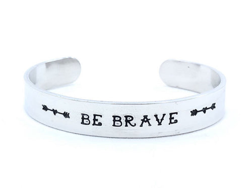 Be Brave Bracelet - Bracelet Cuff - Stacking Bracelet - Hand Stamped Cuff - Custom Message Bracelet - Secret Message Bracelet