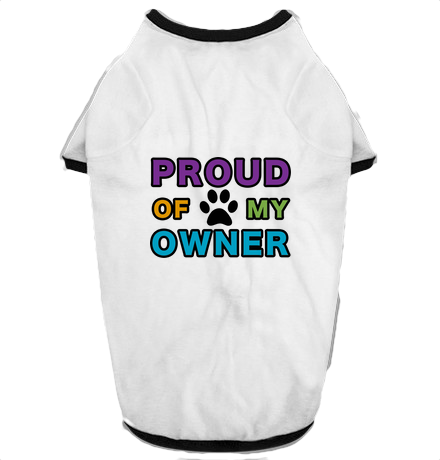 PROUD OF MY OWNER - BOBO ACADEMY - dog shirt - LGBTQ - PRIDE - APPAREL