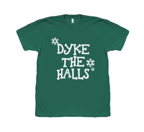 DYKE THE HALLS SHIRT - BOBO ACADEMY - christmas - LGBTQ - PRIDE - APPAREL - 1