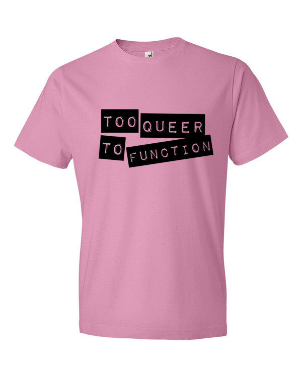 Too Queer To Function Tee - BOBO ACADEMY -  - LGBTQ - PRIDE - APPAREL - 3