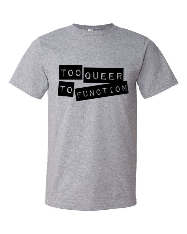 Too Queer To Function Tee - BOBO ACADEMY -  - LGBTQ - PRIDE - APPAREL - 2