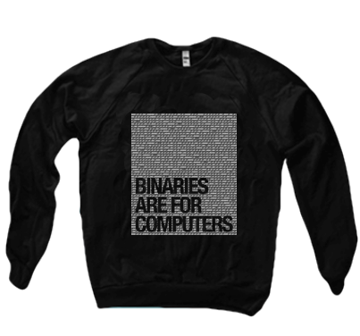 BINARIES ARE FOR COMPUTERS SWEATER - BOBO ACADEMY - sweater - LGBTQ - PRIDE - APPAREL - 1