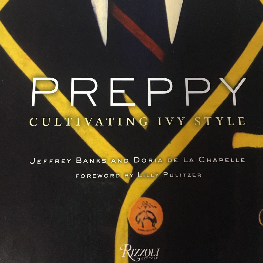 """Preppy: Cultivating Ivy Style"""