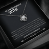 To My Wife - Luxury Limited Edition Love Knot Necklace