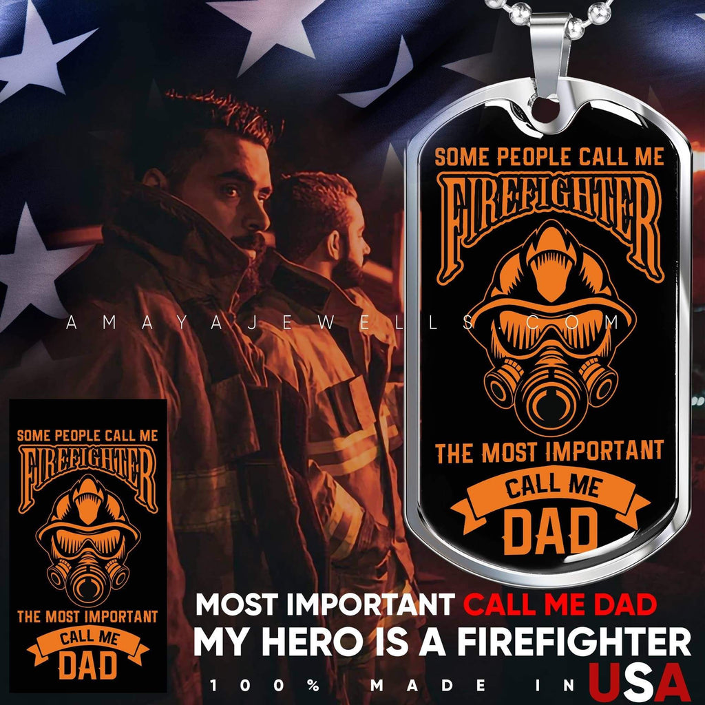 Fire Fighter - Most Important Call Me Dad Dog Tag