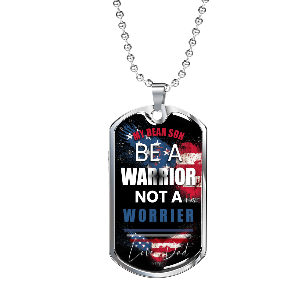 Dad To Son Gift - Be A Warrior Not A Worrier Limited Edition Dog Tag