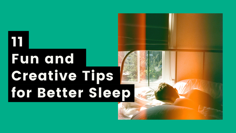 11 Fun and Creative Tips for Better Sleep