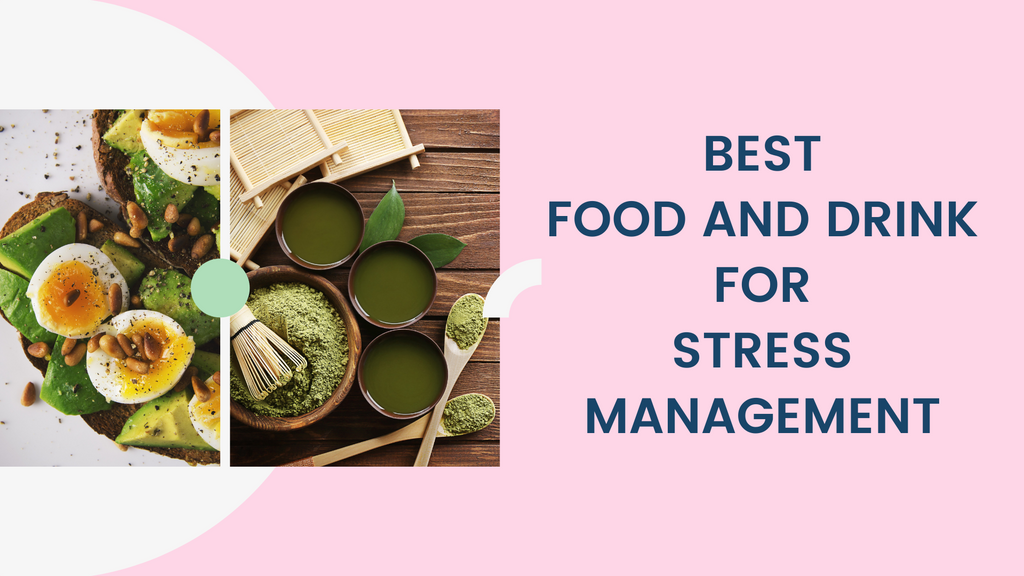 Best food and drink for stress management