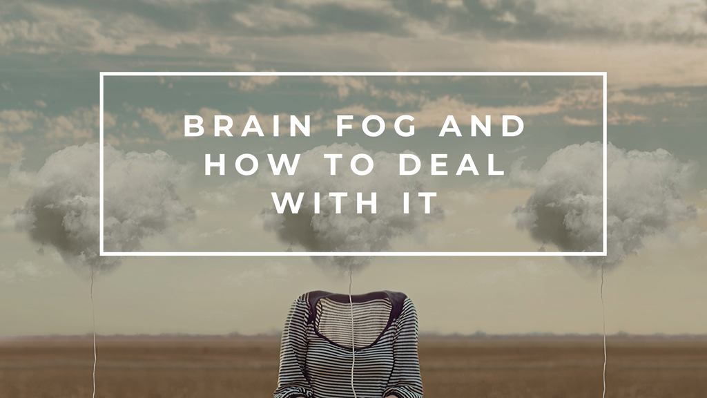 Brain Fog And How to Deal With It