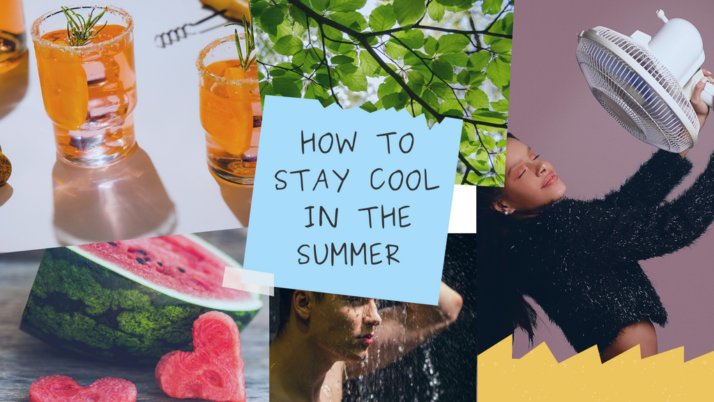 How to stay cool in the summer