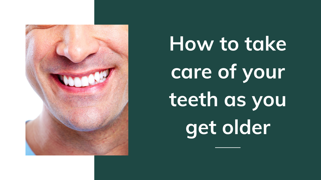 How to take care of your teeth as you get older