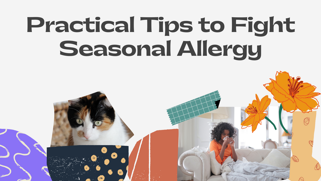 Practical Tips to Fight Seasonal Allergy